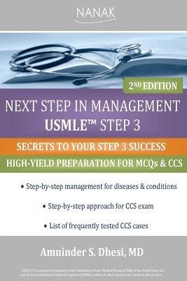Next Step in Management USMLE Step 3 - 2nd Edition (Paperback): Amninder S. Dhesi