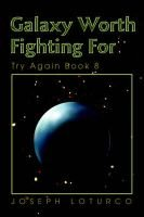 Galaxy Worth Fighting for - Try Again Book 8 (Paperback): Joseph Loturco
