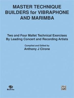 Master Technique Builders for Vibraphone and Marimba - Two and Four Mallet Technical Exercises by Leading Concert and Recording...