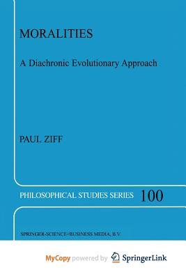 Moralities: A Diachronic Evolutionary Approach (Philosophical Studies Series)