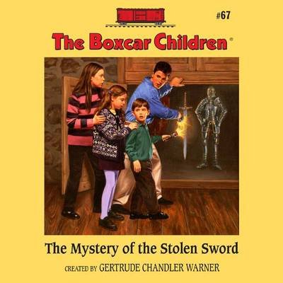 The Mystery of the Stolen Sword (Downloadable audio file): Gertrude Chandler Warner