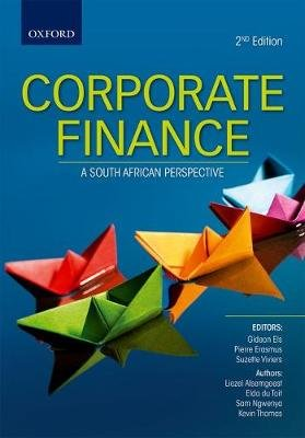 Corporate Finance - A South African Perspective (Paperback, 2nd Revised edition): Else Gideon