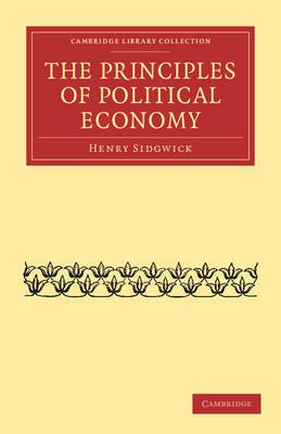The Principles of Political Economy (Paperback): Henry Sidgwick