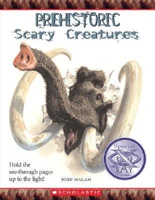 Prehistoric Scary Creatures (Paperback): John Malam