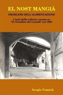El Nost Mangia (Italian, Paperback): Sergio Fumich