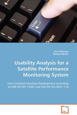 Usability Analysis for a Satellite Performance Monitoring System (Paperback): Gerrit Meixner, Richard Dorfler