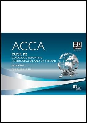 ACCA - P2 Corporate Reporting (INT), Paper P2 - Passcards (Spiral bound): BPP Learning Media