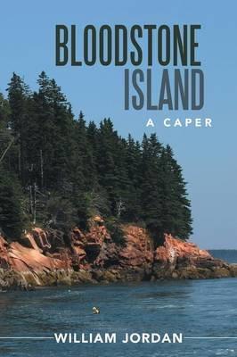 Bloodstone Island - A Caper (Paperback): Wiliam Jordan