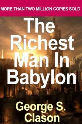 The Richest Man in Babylon (Paperback): George S. Clason