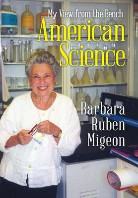 American Science - My View from the Bench (Hardcover): Barbara Ruben Migeon