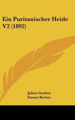 Ein Puritanischer Heide V2 (1892) (English, German, Hardcover): Julien Gordon, Emmy Becher
