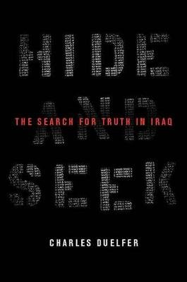 Hide and Seek - The Search for Truth in Iraq (Electronic book text): Charles Duelfer