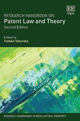 Research Handbook on Patent Law and Theory (Hardcover, 2nd Revised edition): Toshiko Takenaka