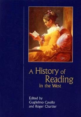 A History of Reading in the West (Paperback): Guglielmo Cavallo, Roger Chartier