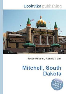 Mitchell, South Dakota (Paperback): Jesse Russell, Ronald Cohn