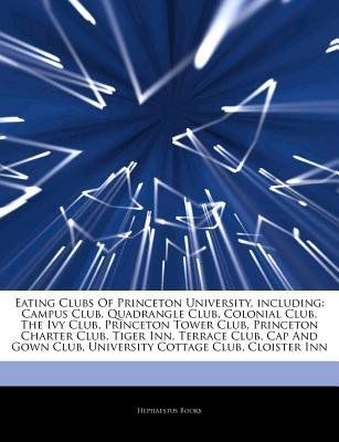 Articles On Eating Clubs Of Princeton University Including Campus