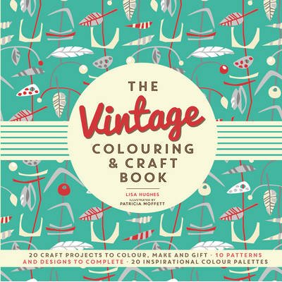 The Vintage Colouring & Craft Book (Paperback): Lisa Hughes