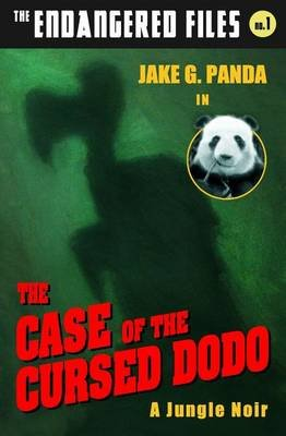 The Case of the Cursed Dodo (Paperback): Jake G Panda