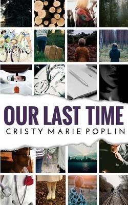 Our Last Time (Paperback): Cristy Marie Poplin