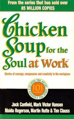 Chicken Soup For The Soul At Work (Electronic book text): Jack Canfield