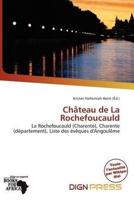 Ch Teau de La Rochefoucauld (French, Paperback): Kristen Nehemiah Horst