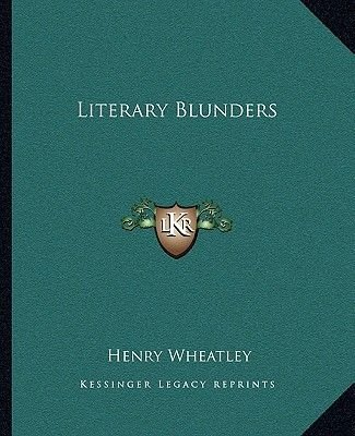 Literary Blunders (Paperback): Henry Wheatley