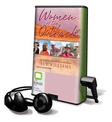 Women of the Outback (Pre-recorded MP3 player, Unabridged): Sue Williams