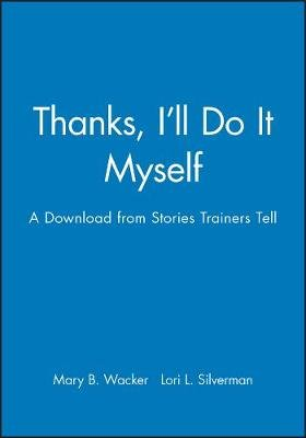 Thanks, I'LL Do it Myself - A Download from Storie s Trainers Tell (Online resource): Wacker