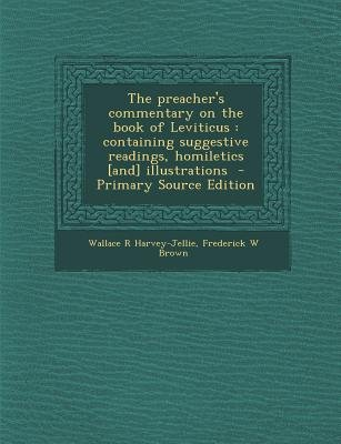 Preacher's Commentary on the Book of Leviticus - Containing Suggestive Readings, Homiletics [And] Illustrations...