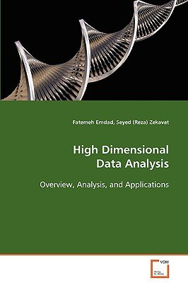 High Dimensional Data Analysis (Paperback): Fatemeh Emdad, Seyed Zekavat