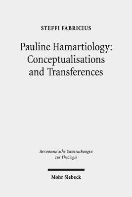 Pauline Hamartiology: Conceptualisation and Transferences - Positioning Cognitive Semantic Theory and Method Within Theology...