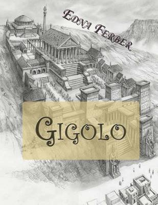 Gigolo (Paperback): Edna Ferber