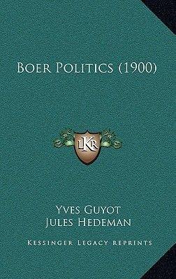 Boer Politics (1900) (Hardcover): Yves Guyot