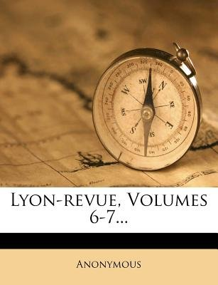 Lyon-Revue, Volumes 6-7... (French, Paperback): Anonymous