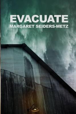 Evacuate (Paperback): Margaret Seiders-metz