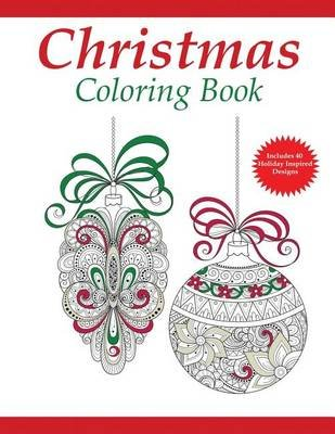 Christmas Coloring Book - A Holiday Coloring Book for Adults (Paperback): Coloring Pages for Adults, Dylanna Press