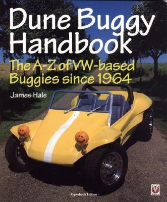 The Dune Buggy Handbook - The A-Z of VW-based Buggies Since 1964 (Paperback, New edition): James Hale