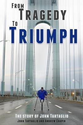 From Tragedy to Triumph - The Story of John Tartaglio (Paperback): John Tartaglio