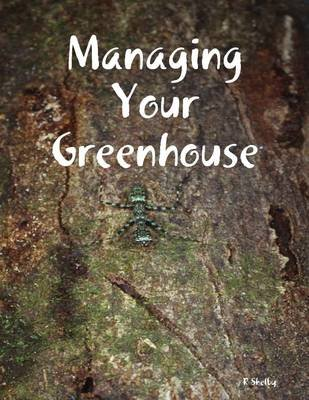 Managing Your Greenhouse (Electronic book text): R Shelby