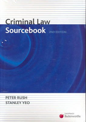 Criminal Law Sourcebook (Paperback, 2nd edition): Peter Rush, Stanley Yeo