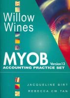 Willow Wines - MYOB Accounting Practice Set - Version 13 (Paperback): Jacqueline Birt, Rebecca Tan