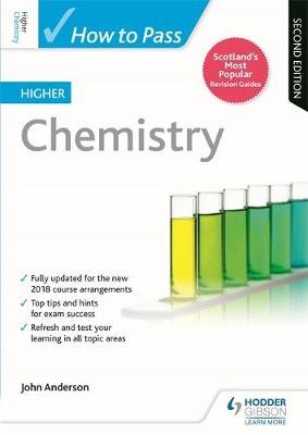 How to Pass Higher Chemistry: Second Edition (Paperback): John Anderson