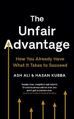 The Unfair Advantage - The Truth About Startup Success (Hardcover): Ash Ali, Hasan Kubba