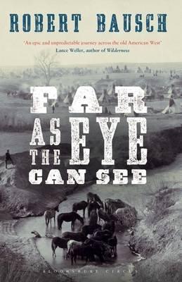Far as the Eye Can See (Electronic book text): Robert Bausch