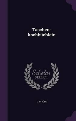 Taschen-Kochbuchlein (Hardcover): L W Jorg