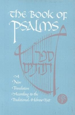 The Book of Psalms - A New Translation (Hardcover, Rev): Jewish Publication Society Inc