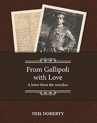 From Gallipoli with Love - A Letter from the Trenches (Paperback): Neil Doherty