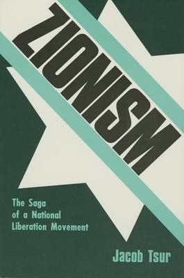 Zionism - The Saga of a National Liberation Movement (Paperback): Jacob Tsur