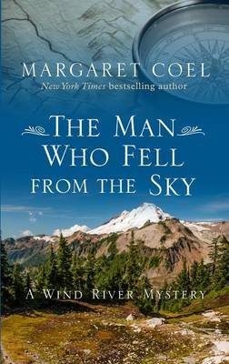 The Man Who Fell from the Sky (Large print, Hardcover, large type edition): Margaret Coel