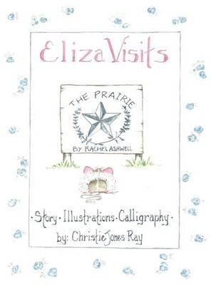 Eliza Visits the Prairie (Hardcover): Christie Jones Ray